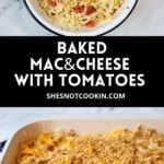 Baked Macaroni And Cheese With Tomatoes in baking dish with text overlay.