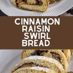 An interest for Pinterest to be featured of Cinnamon Raisin Swirl Bread