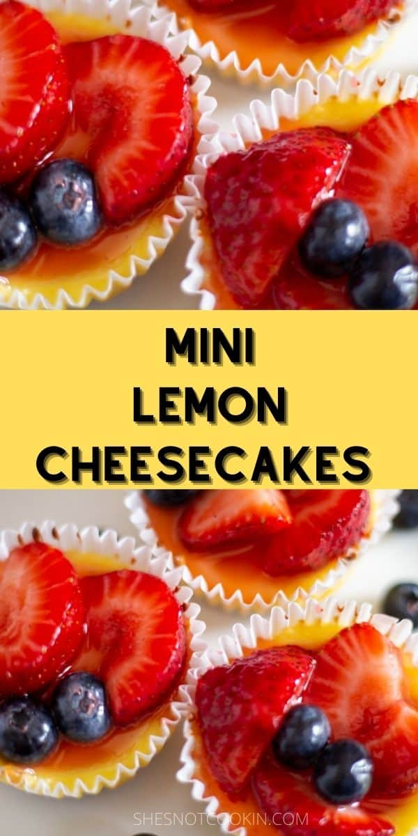 Close up image of Mini Lemon Cheesecakes with text overlay.